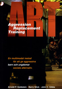 ART : aggression replacement training : en multimodal metod för att ge aggr av Arnold P. Goldstein (Heftet)