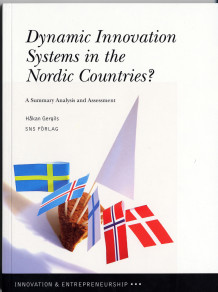 Dynamic innovation systems in the Nordic countries? : a summary analysis and assessment av Håkan Gergils (Heftet)