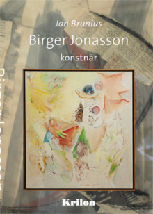 Birger Jonasson - konstnär av Jan Brunius (Innbundet)