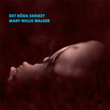 Det röda skriket av Mary Willis Walker (Lydbok-CD)