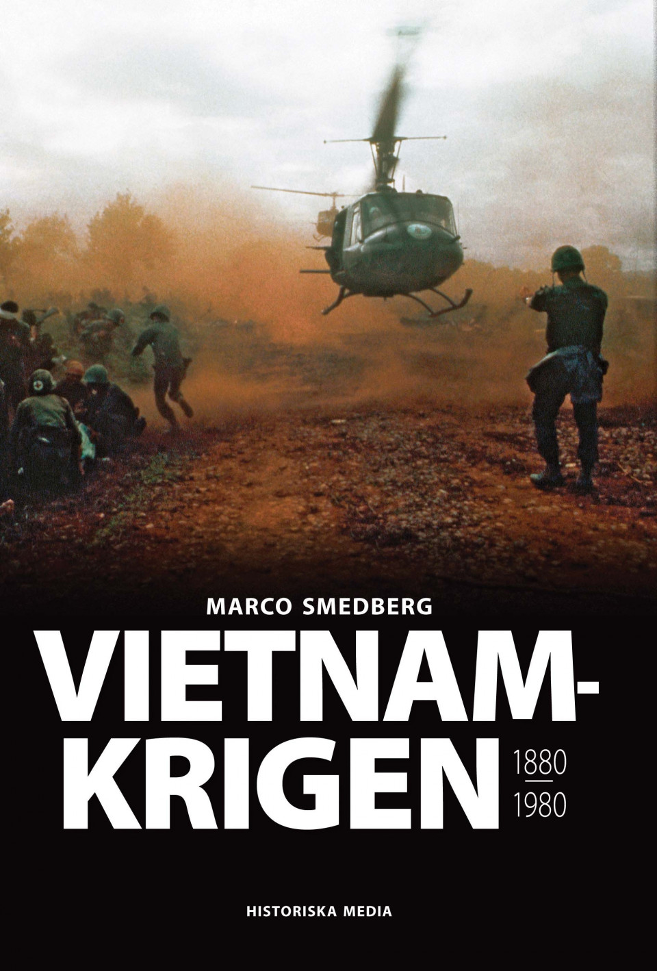 Vietnamkrigen 1880-1980 av Marco Smedberg (Innbundet) - Historie | Tanum nettbokhandel