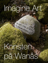 Omslag - Imagine Art : konsten på Wanås