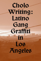 Omslag - Cholo writing : latino gang graffiti in Los Angeles