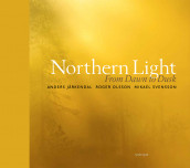 Northern light : From dawn to dusk av Anders Järkendal, Roger Olsson og Mikael Svensson (Innbundet)