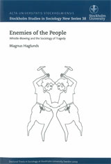 Enemies of the people : wistle-blowing and the sociology of tragedy av Magnus Haglunds (Heftet)
