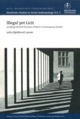 Omslag - Illegal yet licit : justifying informal purchases of work in contemporary Sweden