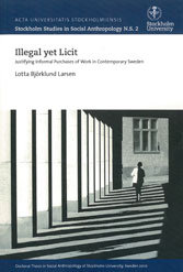 Illegal yet licit : justifying informal purchases of work in contemporary Sweden av Lotta Björklund Larsen (Heftet)