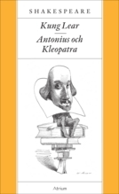 Kung Lear / Antonius och Kleopatra av William Shakespeare (Innbundet)