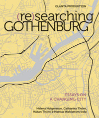 (Re)searching Gothenburg : Essays on a changing city av Helena Holgersson, Catharina Thörn, Håkan Thörn og mfl, (Heftet)
