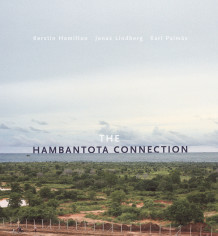 The Hambantota Connection : Constructing Landscapes, Contesting Modernity av Karl Palmås, Kerstin Hamilton og Jonas Lindberg (Innbundet)