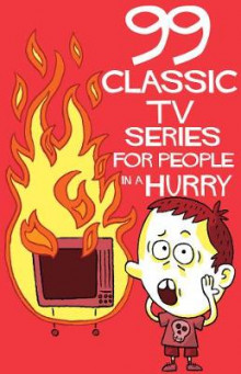 99 Classic TV-Series for People in A Hurry av John David California og Thomas Wengelewski (Heftet)