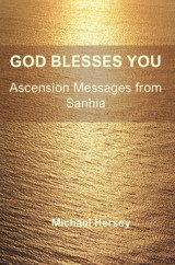 Omslag - God Blesses You : Ascension Messages from Sanhia