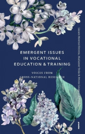 Emergent issues in vocational education & training : voices from cross-national research av Petros Gougoulakis, Lázaro Moreno Herrera og Marianne Teräs (Heftet)