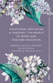 Vocational Education & Training – The World of Work and Teacher Education : Emergent Issues in Research on Vocational Education & Training Vol. 3 av Petros Gougoulakis, Lázaro Moreno Herrera og Marianne Teräs (Heftet)