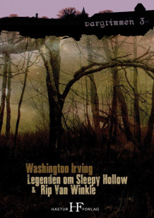 Legenden om Sleepy Hollow & Rip Van Winkle av Washington Irving (Heftet)