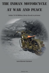 Omslag - The Indian Motorcycle at war and peace : Indian 741 B Military (Army Scout) in pictures