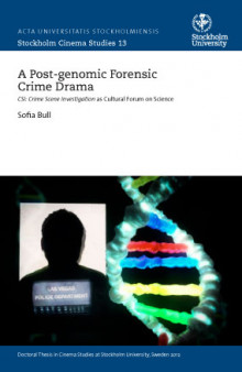 A post-genomic forensic crime drama : CSI: crime scene investigation as cultural forum on science av Sofia Bull (Heftet)