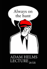 Omslag - Always on the hunt : Adam Helms lecture 20 år