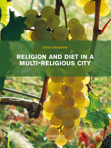 Religion and diet in a multi-religious city - interreligious relations av Ulrica Söderlind (Innbundet)