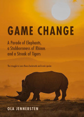 Game Change: A Parade of Elephants, a Stubbornness of Rhinos and a Streak av Ola Jennersten (Heftet)