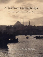 A tale from Constantinople : the history of a film that never was av Bo Florin og Patrick Vonderau (Heftet)
