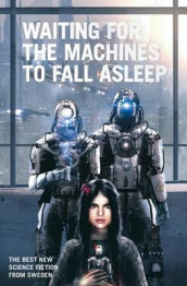 Waiting for the Machines to Fall Asleep av Peter Oberg (Heftet)