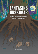 Omslag - Fantasins urskogar : Skräck, fantasy och science fiction i begynnelsen
