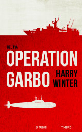 Omslag - Operation Garbo : en trilogi. Del 2