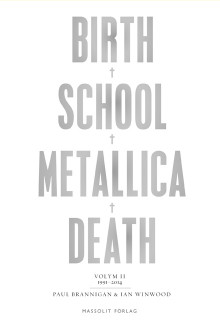 Birth, school, Metallica, death. Vol. 2, 1991-2014 av Paul Brannigan og Ian Winwood (Innbundet)