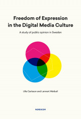 Omslag - Freedom of Expression in the Digital Media Culture : a study of public opinion in Sweden