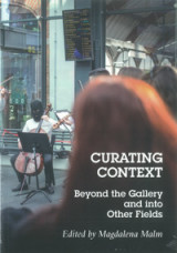 Omslag - Curating Context Beyond the Gallery and into Other Fields