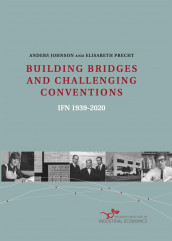 BUILDING BRIDGES AND CHALLENGING CONVENTIONS IFN 1939–2020 av Anders Johnson og Elisabeth Precht (Innbundet)
