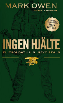 Ingen hjälte : elitsoldat i U.S. Navy Seals av Mark Owen (Heftet)