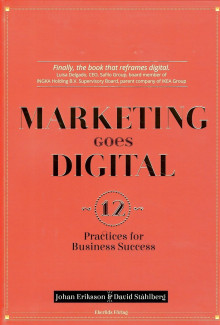 Marketing goes digital : 12 Practices for business success av Johan Eriksson og David Ståhlberg (Heftet)