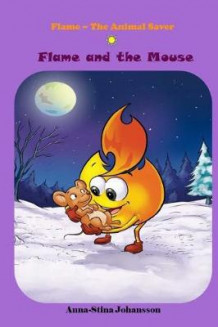 Flame and the Mouse, (Bedtime stories, Ages 5-8) av Anna-Stina Johansson (Heftet)