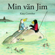 Min vän Jim av Kitty Crowther (Innbundet)