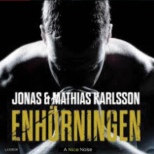 Enhörningen av Jonas Karlsson og Mathias Karlsson (Lydbok MP3-CD)