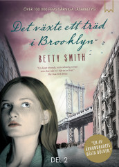 Det växte ett träd i Brooklyn. Del 2 av Betty Smith (Innbundet)