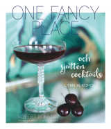 Omslag - One fancy place : och sjutton cocktails utan alkohol