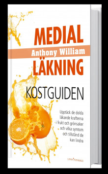 Medial Läkning : Kostguiden av Anthony William (Innbundet)