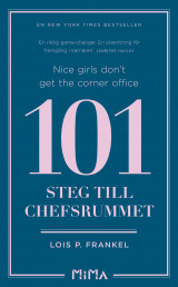 Omslag - Nice girls don't get the corner office : 101 steg till chefsrummet