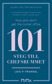 Nice girls don't get the corner office : 101 steg till chefsrummet av Lois P. Frankel (Heftet)