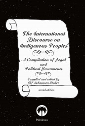 The international discourse on indigenous people : a compilation of legal and political documents av Ulf Johansson Dahre (Heftet)