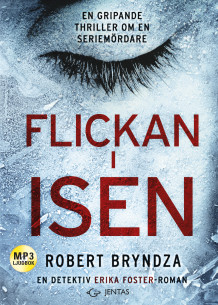 Flickan i isen av Robert Bryndza (Lydbok MP3-CD)