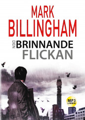 Den brinnande flickan av Mark Billingham (Lydbok MP3-CD)