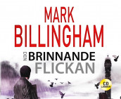 Den brinnande flickan av Mark Billingham (Lydbok-CD)
