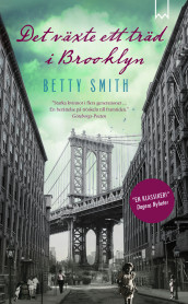 Det växte ett träd i Brooklyn, del 1 av Betty Smith (Heftet)