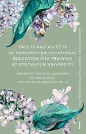 Facets and aspects of research on vocationale education and training at Stockholm University : emerging Issues in research on vocational education & training Vol. 4 av Lázaro Moreno Herrera og Marianne Teräs (Heftet)