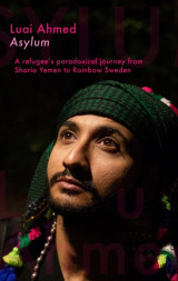 Omslag - Asylum: A refugees paradoxical journey from Sharia Yemen to Rainbow Sweden...