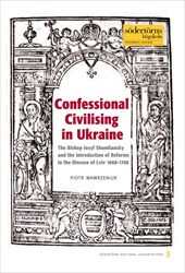 Confessional Civilising in Ukraine : The Bishop Iosyf Shumliansky and the Introduction of Reforms in the Diocese of Lviv 1668-1708 av Piotr Wawrzeniuk (Heftet)